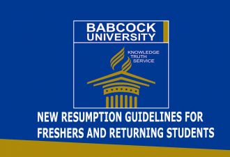 BABCOCK UNIVERSITY COMMUNIQUE ON THE RESUMPTION OF  RETURNING STUDENTS AND FRESH STUDENTS FOR THE 2021/2022  ACADEMIC SESSION